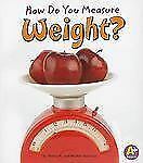 NEW - How Do You Measure Weight? (Measure It!)