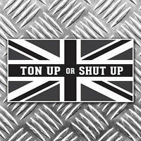 TON UP OR SHUT UOP black and white union flag motorbike sticker 90mm x 45mm
