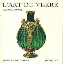 VERRERIE - MAITRES VERRIERS / L'ART DU VERRE - GEORGE SAVAGE - ARTISANAT