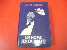 ROBERT LUDLUM: UN NOME SENZA VOLTO. RIZZOLI 1981 PRIMA EDIZIONE! LA SCALA.RIGIDA