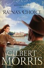 Western Justice: Raina's Choice 3 by Gilbert Morris (2014, Paperback)
