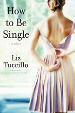 How to Be Single by Liz Tuccillo (2008, Hardcover)