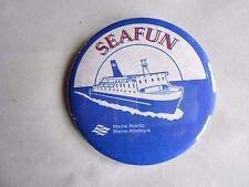 Vintage Marine Atlantic Ferry / Cruise Ship Seafun Souvenir Pinback Button