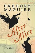 After Alice by Gregory Maguire (Hardback, 2015)