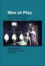 Men at Play: Masculinities in Australian Theatre Since the 1950s. (Australian P