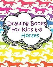 Drawing Books for Kids 6-8 Horses Blank Journals Write In Do by Dartan Creations