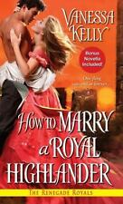 How to Marry a Royal Highlander (Renegade Royal book 4), Kelly, Vanessa, Good Co