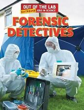 Forensic Detectives (Out of the Lab: Extreme Jobs in Science (Powerkids)) by Ka