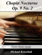 Piano Study Guides: Chopin Nocturne Op. 9 No. 2 : Piano Study Guide by...