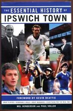 Essential History of Ipswich Town FC W.H.S.,Mel and Paul Henderson and Voller