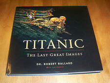 TITANIC THE LAST GREAT IMAGES Deep Sea Ship Photograph White Star Liner Book NEW