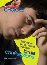 True Confessions: Real Stories about Drinking and Drugs (Scholastic Ch-ExLibrary