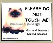 NEW 2 X PERSIAN CAT DO NOT TOUCH SHOW PEN LAMINATED SIGN BY SUZANNE LE GOOD