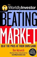 The WorldlyInvestor Guide to Beating the Market : Beat the Pros at Their Own...