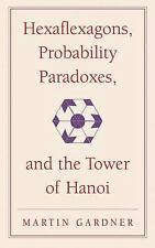 The New Martin Gardner Mathematical Library: Hexaflexagons, Probability...