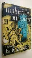BARBARA GOOLDEN.TRUTH IS FALLEN IN THE STREET.1ST/2 1953