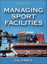 Managing Sport Facilities-3rd Edition, Fried, Gil, Good Book