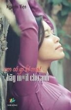 Em Co Gi Bi Mat, Hay Mail Cho Anh by Vien Nguyen (2015, Paperback)