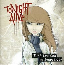 What Are You So Scared Of? - Tonight Alive (2012, CD NEUF)