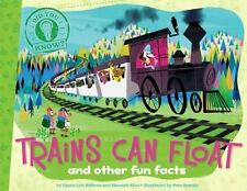 TRAINS CAN FLOAT and other fun facts (Brand New Paperback) Laura Lyn DiSiena