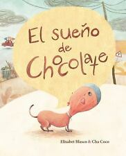 El Sueño de Chocolate by Elisabet Blasco (2015, Picture Book)