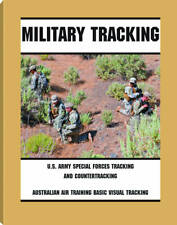Military Tracking: U.S. Army Special Forces Tracking and Countertracking &...