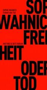 """Sophie Wahnich """"Freiheit oder Tod - Über Terror und Terrorismus"""""""