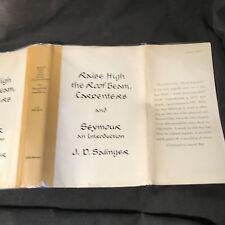 Raise High The Roof Beam Carpenters, Seymour An Introduction Salinger FE HC/DJ