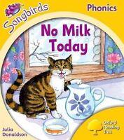 Oxford Reading Tree Songbirds Phonics: Level 5: No Milk Today by Donaldson, Juli
