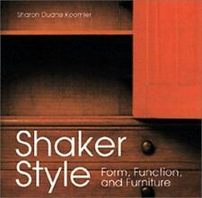 Shaker Style : Form, Function and Furniture  (ExLib) by Sharon Koomler