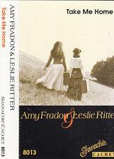 AMY FRADON & LESLIE RITTER - Take me Home - Cassette