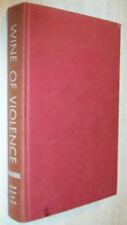R. Ingersoll WINE OF VIOLENCE HC 1951