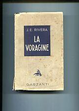 J.E.Rivera # LA VORAGINE # Garzanti 1941