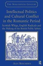 Intellectual Politics and Cultural Conflict in the Romantic Period: Scottish Whi