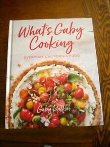 WHAT'S GABY COOKING EVERYDAY CALIFORNIA COOKBOOK HC NEW PERFECT