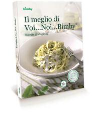 IL MEGLIO DI VOI ...  VORWERK BIMBY TM5 Libro Ricette di stagione !!!