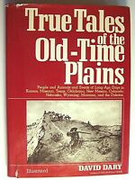 TRUE TALES OF THE OLD-TIME PLAINS David Dary ILLUSTRATED 1979  -  S1