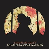 ECHO IN THE VALLEY - BELA FLECK and ABIGAIL WASHBURN