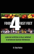 Food 4 Fast Feet : Learn Why Nutrition Is Vitally Important in Determining...