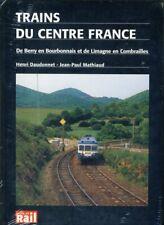 Trains du Centre France. Daudonnet/Mathiaud. Vie du Rail. 2004