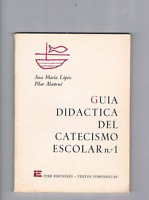 GUIA DIDACTICA DEL CATECISMO ESCOLAR 1 ITER EDICIONES TEXTOS SOMOSAGUAS 1969