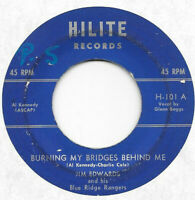 JIM EDWARDS Burning My Bridges Behind Me on Hilite country bopper 45 HEAR