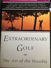 Extraordinary Golf : The Art of the Possible By  Fred Shoemaker Paperback
