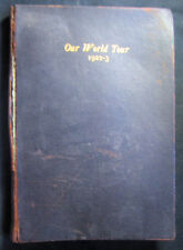Very Rare Our World Tour 1922 First Trip Sailing around World Signed Book