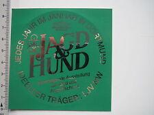 Aufkleber Sticker Jagd&Hunnd - Ausstellung für Jagd und Angelfischerei (6793)