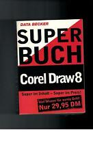 Data Becker - Superbuch Corel Draw 8 - 1998