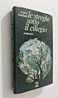 Le streghe sotto il ciliegio / Cesare Baldoni / 1982