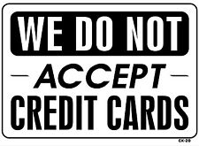 WE DO NOT ACCEPT CREDIT CARDS 10x14 Heavy Duty Plastic Sign CK-20