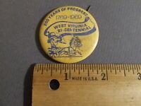 WEST VIRGINIA BI-CENTENNIAL 200 YEARS OF PROGRESS 1769-1969 PINBACK BUTTON PIN