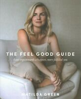 Feel Good Guide, Paperback by Green, Matilda, Brand New, Free shipping